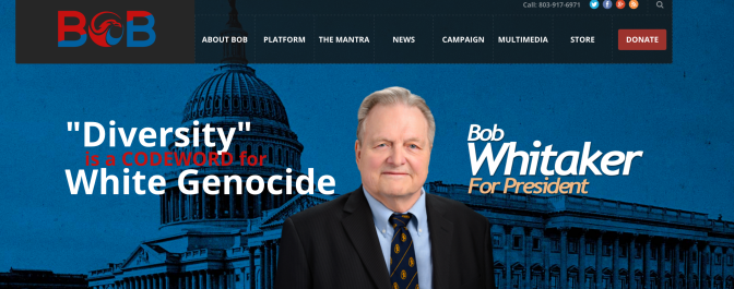 The White Genocide Hustle: The American Freedom Party Runs Bob Whitaker for President
