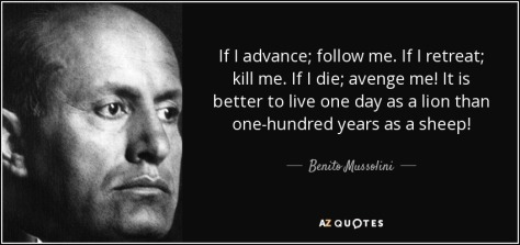 quote-if-i-advance-follow-me-if-i-retreat-kill-me-if-i-die-avenge-me-it-is-better-to-live-benito-mussolini-69-90-74