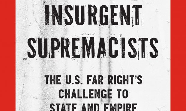 To Spite The Face: A review of Insurgent Supremacists by Matthew N.Lyons